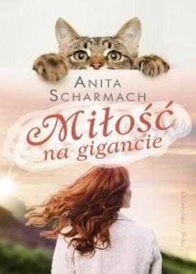 Anita Scharmach - Miłość na gigancie