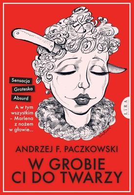 Andrzej F. Paczkowski - W grobie ci do twarzy