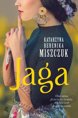 Berenika Katarzyna Miszczuk - Jaga. Kwiat paproci. Tom 0,5