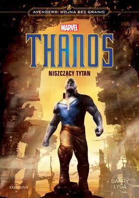 Barry Lyga - Thanos. Niszczący Tytan