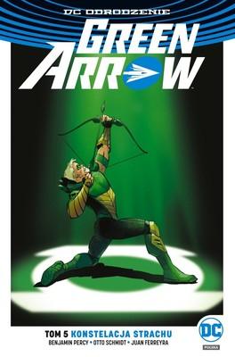 Benjamin Percy - Konstelacja strachu. Green Arrow. Tom 5
