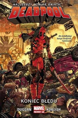 Gerry Duggan - Koniec błędu. Deadpool. Tom 2