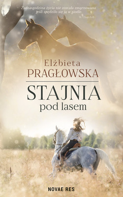 Elżbieta Pragłowska - Stajnia pod lasem