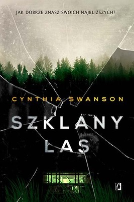 Cynthia Swanson - Szklany las