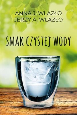 Jerzy Wlazło, Anna Wlazło - Smak czystej wody