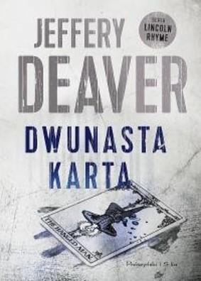 Jeffery Deaver - Dwunasta karta