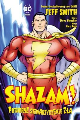 Jeff Smith - Potworne stowarzyszenie zła. Shazam! DC Deluxe