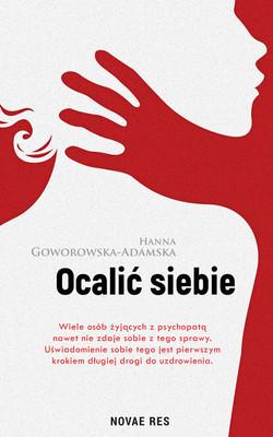 Hanna Goworowska-Adamska - Ocalić siebie
