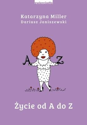 Katarzyna Miller, Dariusz Janiszewski - Życie od A do Z