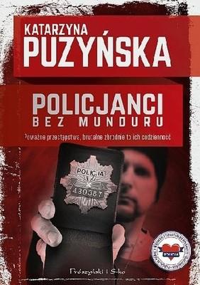 Katarzyna Puzyńska - Policjanci. Bez munduru
