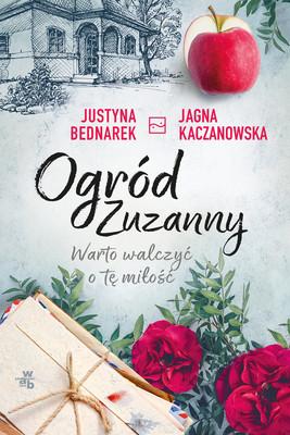 Justyna Bednarek, Jagna Kaczanowska - Warto wlaczyć o miłość. Ogród Zuzanny. Tom 3