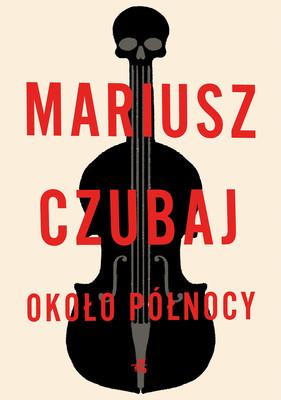 Mariusz Czubaj - Około północy