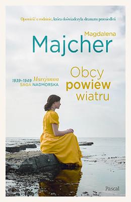 Magdalena Majcher - Obcy powiew wiatru. Saga nadmorska