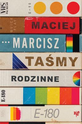 Maciej Marcisz - Taśmy rodzinne