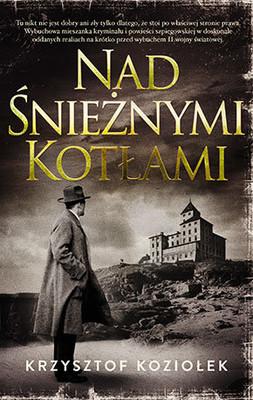 Krzysztof Koziołek - Nad Śnieżnymi Kotłami