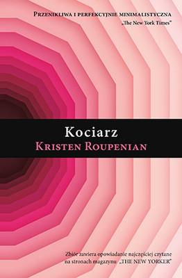 Kristen Roupenian - Kociarz / Kristen Roupenian - You Konow You Want This