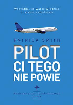 Patrick Smith - Pilot ci tego nie powie