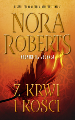 Nora Roberts - Z krwi i kości. Kroniki tej jedynej. Tom 2 / Nora Roberts - OF BLOOD AND BONE Book 2 In Chronicles Of The One