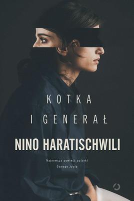 Nino Haratischwili - Kotka i Generał