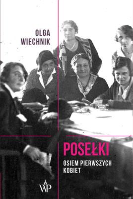 Olga Wiechnik - Posełki. Osiem pierwszych kobiet
