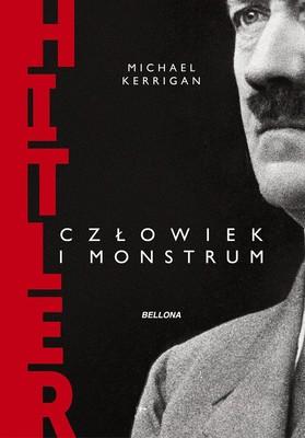 Michael Kerrigan - Hitler człowiek i monstrum
