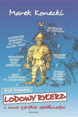 Marek Konecki - Lodowy rycerz i inne górskie osobliwości