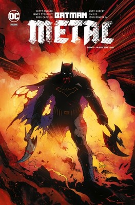 Scott Snyder, James Tynion IV - Mroczne dni. Batman Metal. Tom 1