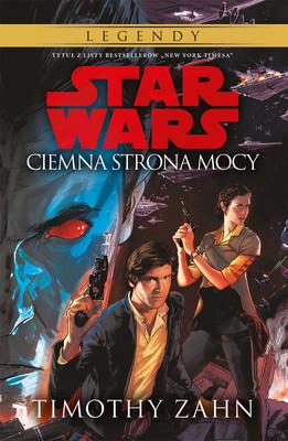 Timothy Zahn - Star Wars. Ciemna strona mocy. Tom 2