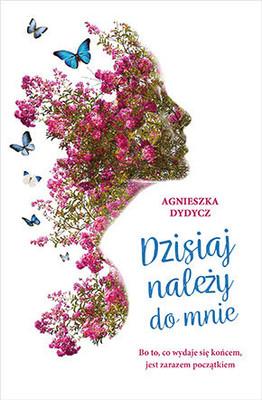 Agnieszka Dydycz - Dzisiaj należy do mnie