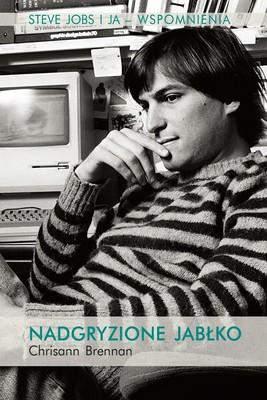 Chrisann Brennan - Nadgryzione jabłko. Steve Jobs i ja. Wspomnienia