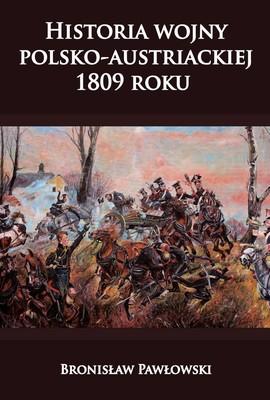 Bronisław Pawłowski - Historia wojny polsko-austriackiej 1809 roku