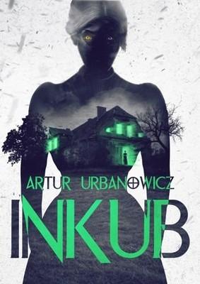 Artur Urbanowicz - Inkub