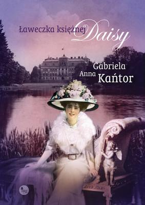 Gabriela Anna Kańtor - Ławeczka księżnej Daisy / Gabriela Anna Kańtor - Ławeczka Księżnej Daisy
