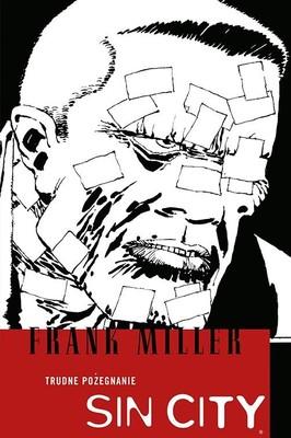 Frank Miller - Sin City. Trudne pożegnanie. Tom 1