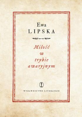 Ewa Lipska - Miłość w trybie awaryjnym