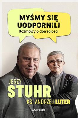 Jerzy Stuhr, Andrzej Luter - Myśmy się uodpornili. Rozmowy o dojrzałości