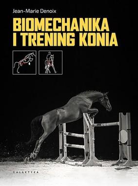 Jean-Marie Denoix - Biomechanika i trening konia