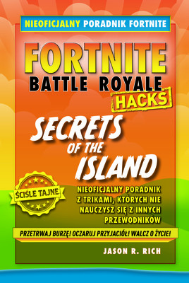 Jason R. Rich - Fortnite Battle Royale. Secrets of the Island