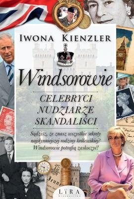 Iwona Kienzler - Windsorowie. Celebryci, nudziarze, skandaliści