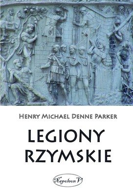 Henry M.D. Parker - Legiony Rzymskie