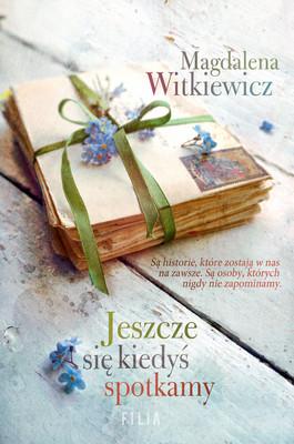 Magdalena Witkiewicz - Jeszcze się kiedyś spotkamy