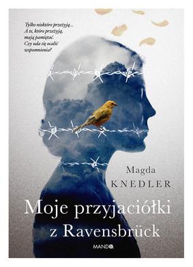 Magda Knedler - Moje przyjaciółki z Ravensbruck