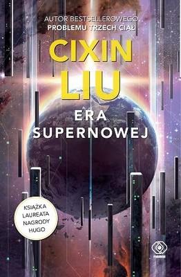 Liu Cixin - Era supernowej