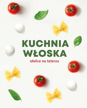 Kuchnia Wloska Slonce Na Talerzu Premiera Ksiazki Polska Data Wydania