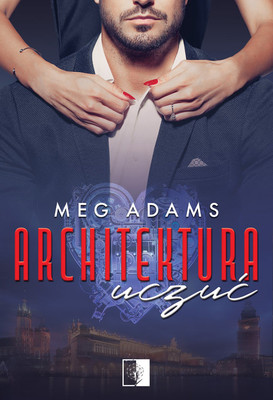 Meg Adams - Architektura uczuć