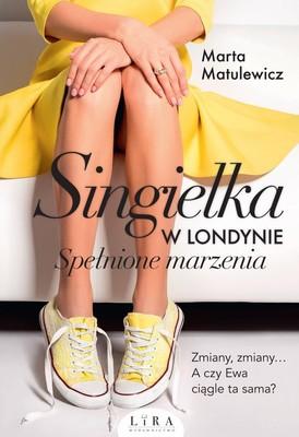 Marta Matulewicz - Singielka w Londynie. Spełnione marzenia