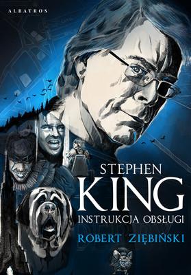 Robert Ziębiński - Stephen King. Instrukcja obsługi