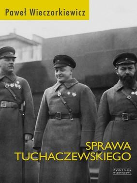 Paweł Wieczorkiewicz - Sprawa Tuchaczewskiego