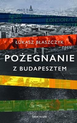 Łukasz Błaszczyk - Pożegnanie z Budapesztem