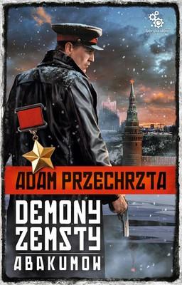 Adam Przechrzta - Demony zemsty. Abakumov